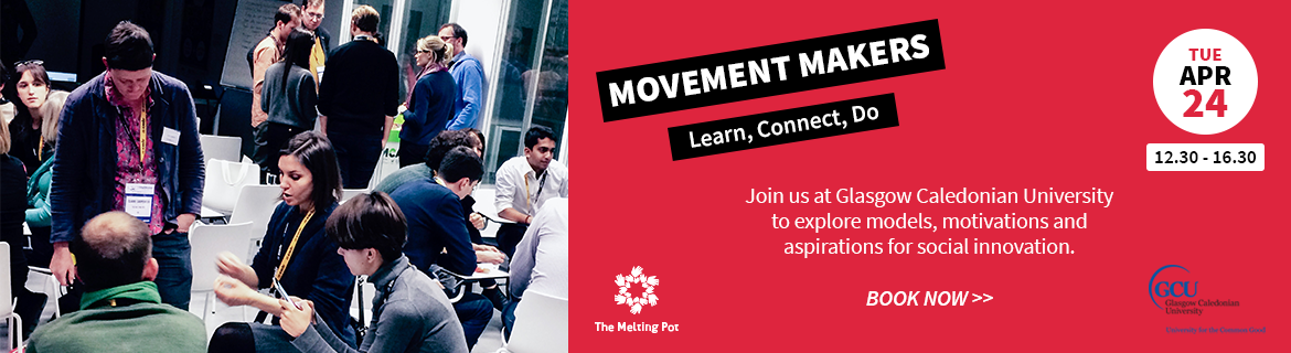Join us at Glasgow Caledonian University to explore models, motivations and aspirations for social innovation.